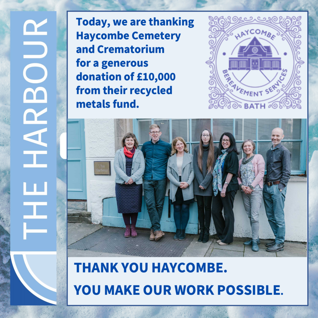"""Image shows The Harbour logo on the left, the Haycombe Bereavement Services logo to the right and a photograph of a team of therapists standing outside The Harbour building centre. The text reads """"Today, we are thanking Haycombe Cemetery and Crematorium for a generous donation of £10,000 from their recycled metals fund. Thank you Haycombe. You make our work possible."""""""